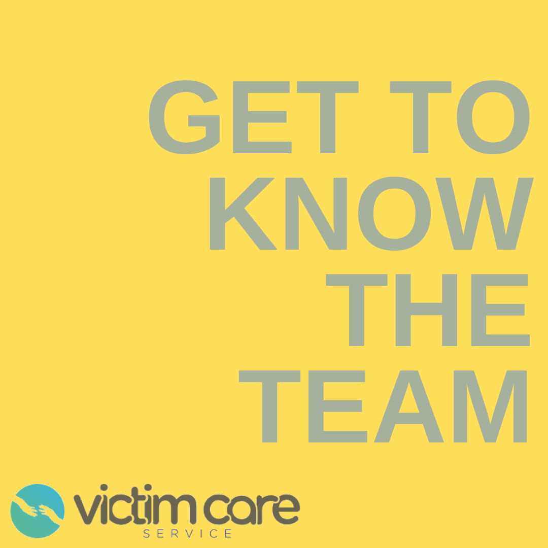 Yellow background with the words get to know the team written above the Victim Care Service logo